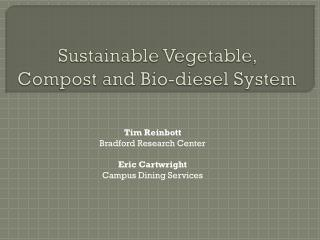 Sustainable Vegetable, Compost and Bio-diesel System