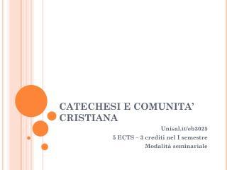 CATECHESI E COMUNITA' CRISTIANA