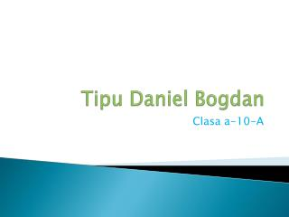 Tipu  Daniel  Bogdan