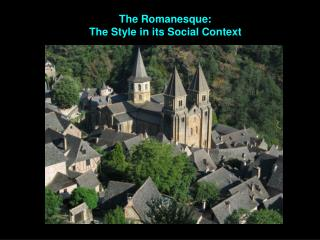 The Romanesque:  The Style in its Social Context