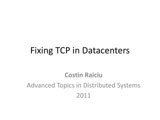 Fixing TCP in Datacenters