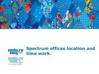 Spectrum offices location and time work .