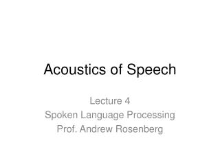 Acoustics of Speech
