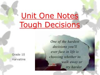 Unit One Notes Tough Decisions