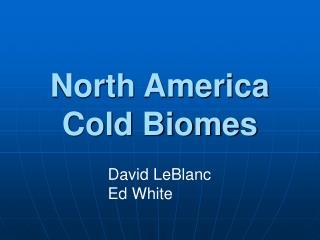 North America  Cold Biomes