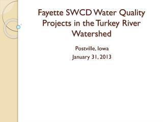 Fayette SWCD Water Quality Projects in the Turkey River Watershed