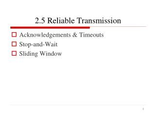 2.5 Reliable Transmission