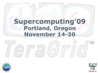 Supercomputing'09 Portland, Oregon November 14-20