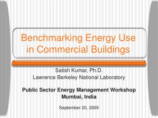 Benchmarking Energy Use in Commercial Buildings