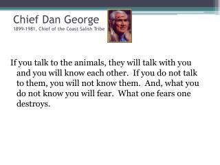 Chief Dan George 1899-1981, Chief of the Coast Salish Tribe