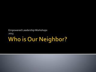Who is Our Neighbor?