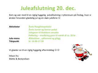Juleafslutning  20.  dec.