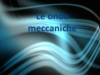 Le  onde meccaniche