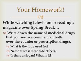 Your Homework!