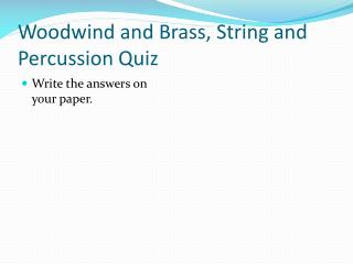 Woodwind and Brass, String and Percussion Quiz