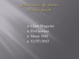 Johannes  Brahms Powerpoint