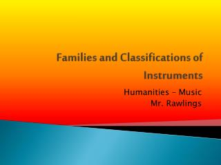 Families and Classifications of Instruments