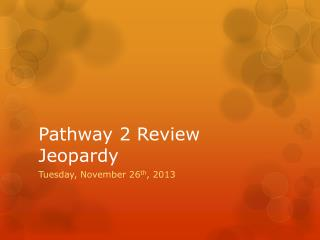 Pathway 2 Review Jeopardy