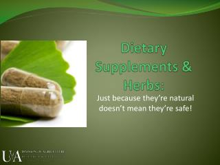 Dietary Supplements & Herbs: