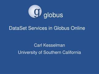 DataSet  Services in Globus Online