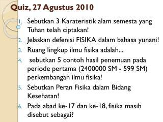 Quiz, 27 Agustus 2010