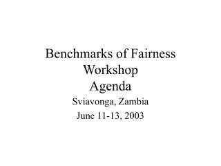 Benchmarks of Fairness Workshop Agenda
