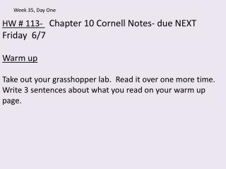 HW # 113-  Chapter 10 Cornell Notes- due NEXT  Friday   6/ 7 Warm up