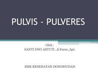 PULVIS  -  PULVERES