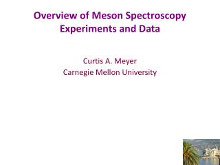 Overview  of  Meson Spectroscopy Experiments and Data