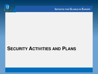 Securi ty  Activities and  Plans