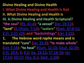 Divine Healing and Divine Health I. What Divine Healing and Health is Not