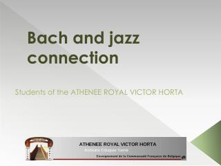 Bach  and jazz  connection