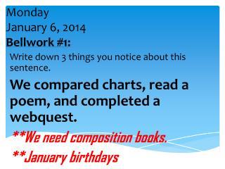 Monday January 6 ,  2014 Bellwork  #1: