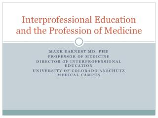 Interprofessional Education and the Profession of Medicine
