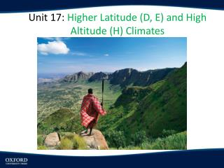 Unit 17:  Higher Latitude (D, E) and High Altitude (H) Climates