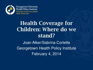 Health Coverage for Children: Where do we stand?