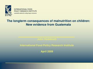 The  longterm  consequences of malnutrition on children: New evidence from Guatemala