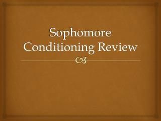 Sophomore Conditioning Review