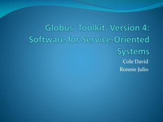 Globus   Toolkit  Version 4:  Software for Service-Oriented  Systems