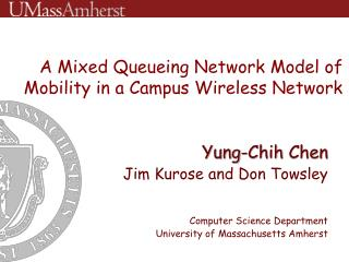 A Mixed  Queueing Network Model of Mobility  in a Campus Wireless  Network