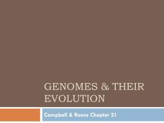 Genomes & their evolution