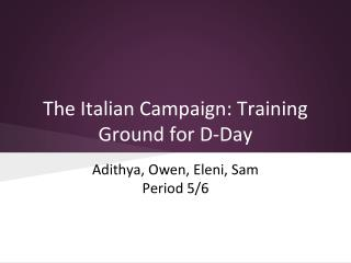 The Italian Campaign: Training Ground for D-Day