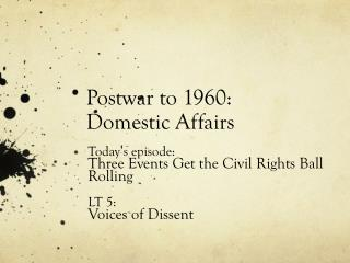 Postwar to 1960: Domestic Affairs