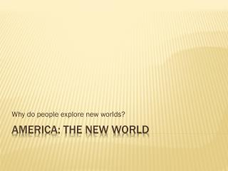 America: The New World