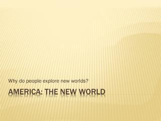 America: The New World