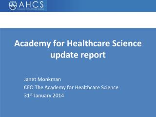 Academy for Healthcare Science update report