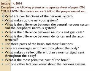 What  are two functions of the nervous system? What makes up the nervous system?