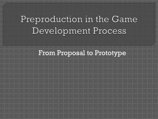 Preproduction in the Game Development Process