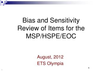 Bias and Sensitivity Review of Items for the MSP/HSPE/EOC