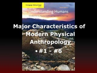 Major Characteristics of Modern Physical Anthropology #1 - #6